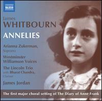 James Whitbourn: Annelies - Arianna Zukerman (soprano); Bharat Chandra (clarinet); Westminster Williamson Voices (choir, chorus); James Jordan (conductor)