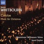 James Whitbourn: Carolae - Music for Christmas