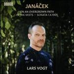 Janácek: On an Overgrown Path; In the Mists; Sonata 1.X.1905