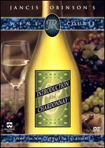 Jancis Robinson's Wine Course: Introduction and Chardonnay