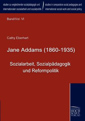 Jane Addams (1860-1935) - Eberhart, Cathy, and Herrmann, Peter (Editor), and Chen, Ming-Fang (Editor)