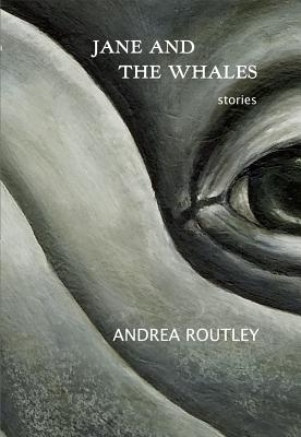 Jane and the Whales - Routley, Andrea