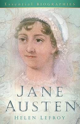 Jane Austen: Essential Biographies - Lefroy, Helen