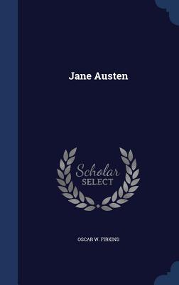 Jane Austen - Firkins, Oscar W