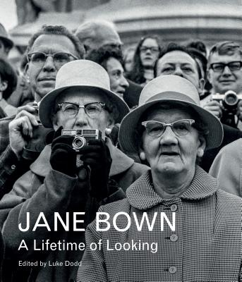 Jane Bown: A Lifetime of Looking - Bown, Jane