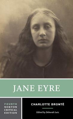 Jane Eyre - Bronte, Charlotte, and Lutz, Deborah (Editor)