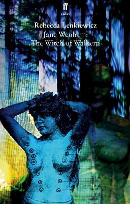 Jane Wenham: The Witch of Walkern - Lenkiewicz, Rebecca