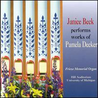 Janice Beck plays Pamela Decker - Janice Beck (organ)