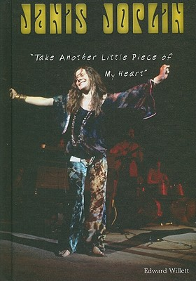 Janis Joplin: Take Another Little Piece of My Heart - Willett, Edward