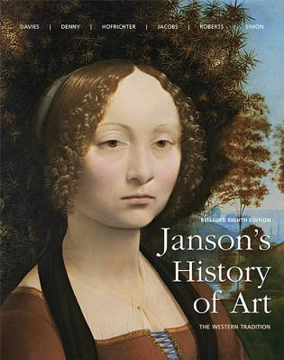Janson's History of Art: The Western Tradition Reissued Edition - Davies, Penelope J.E., and Hofrichter, Frima Fox, and Jacobs, Joseph F.