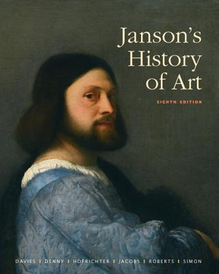 Janson's History of Art: The Western Tradition - Janson, H W, and Davies, Penelope J E, and Denny, Walter B