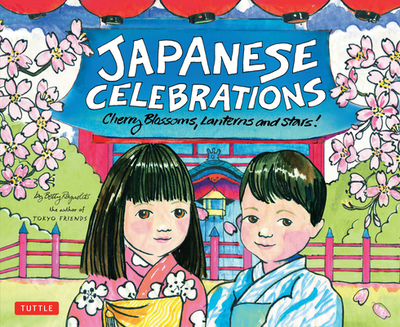 Japanese Celebrations: Cherry Blossoms, Lanterns and Stars! - Reynolds, Betty, Ph.D.