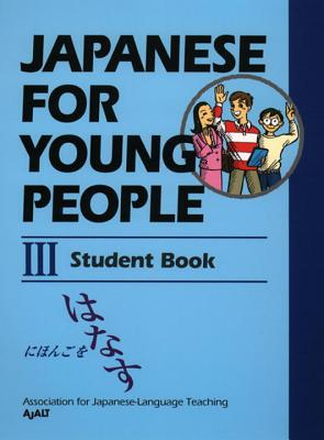 Japanese for Young People III: Student Book - Ajalt