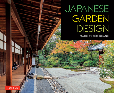 Japanese Garden Design - Keane, Marc Peter, and Ohashi, Haruzo (Photographer)