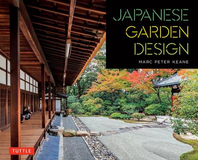 Japanese Garden Design - Keane, Marc Peter, and Ohashi, Haruzo
