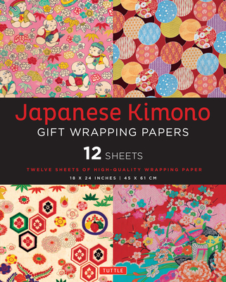 Japanese Kimono Gift Wrapping Papers: 12 Sheets of High-Quality 18 X 24 Inch Wrapping Paper - Tuttle Publishing (Editor)