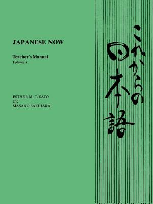 Japanese Now: Teacher's Manual - Sato, Esther M T