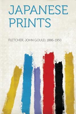 Japanese Prints - 1886-1950, Fletcher John Gould (Creator)