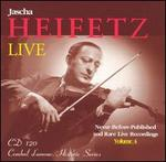 Jascha Heifetz Live: Never-Before Published and Rare Live Recordings, Vol. 4