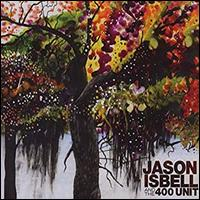 Jason and the 400 Unit - Jason Isbell and the 400 Unit