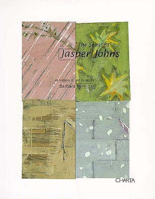 Jasper Johns' Seasons - Bertozzi, Barbara, and Whitney, David (Editor)