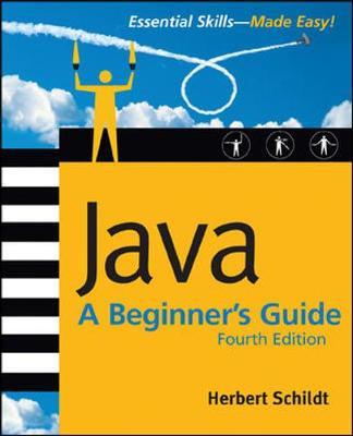 Java: A Beginner's Guide - Schildt, Herbert