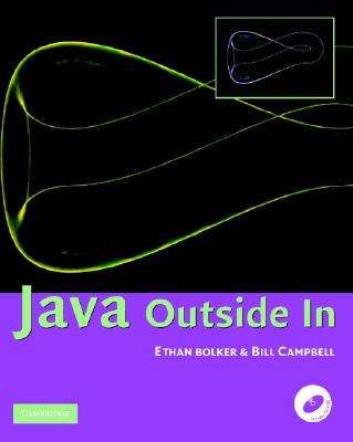 Java Outside in - Bolker, Ethan D, and Campbell, W, and Campbell, Bill