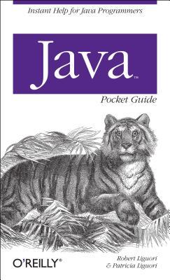Java Pocket Guide - Liguori, Robert, and Liguori, Patricia