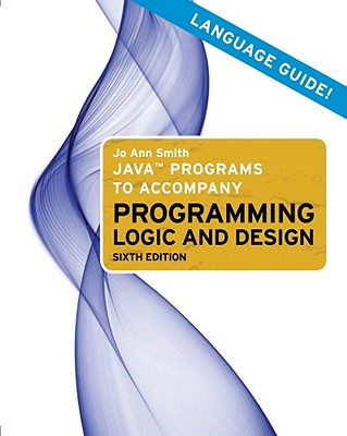 Java Programs to Accompany Programming Logic and Design - Smith, Jo Ann