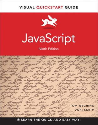 JavaScript: Visual QuickStart Guide - Smith, Dori, and Negrino, Tom