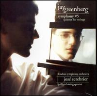 Jay Greenberg: Symphony No. 5; Quintet for Strings - Darrett Adkins (cello); Juilliard String Quartet; London Symphony Orchestra; José Serebrier (conductor)