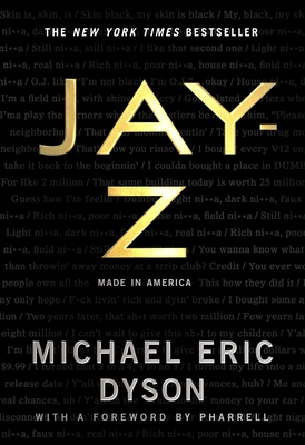 Jay-Z: Made in America - Dyson, Michael Eric, and Pharrell (Foreword by)