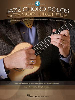 Jazz Chord Solos for Tenor Ukulele: 10 Standards Arranged for Tenor Ukulele - Hal Leonard Publishing Corporation (Creator)