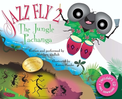 Jazz Fly 2 W/CD: The Jungle Pachanga - Gollub, Matthew W, and Hanke, Karen (Illustrator)