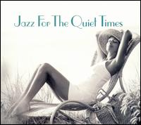 Jazz for the Quiet Times [Savoy] - Various Artists