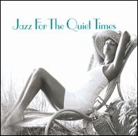 Jazz for the Quiet Times - Various Artists