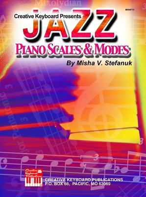 Jazz Piano Scales & Modes - Stefanuk, Misha V