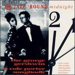 Jazz 'Round Midnight: The George Gershwin & Cole Porter Songbook