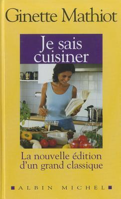 Je Sais Cuisiner - Mathiot, Ginette