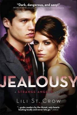 Jealousy: A Strange Angels Novel - St. Crow, Lili