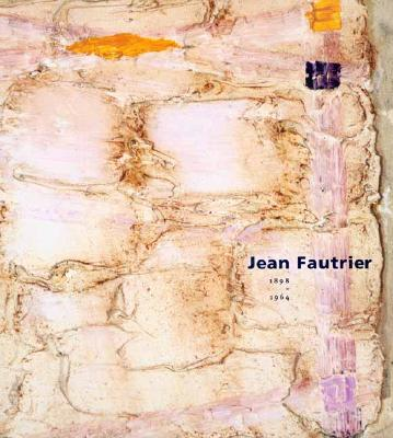 Jean Fautrier: 1898-1964 - Carter, Curtis L, and Butler, Karen, and Patrick and Beatrice Haggerty Museum of Art