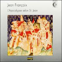 Jean Françaix: L'Apocalypse selon St. Jean - Eva Lind (soprano); Herbert Bolterauer (organ); Kurt Azesberger (tenor); Robert Holzer (bass);...