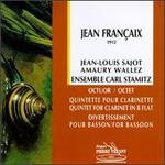 Jean Françaix: Octet; Quintet for Clarinet in B flat; Divertissement for Bassoon