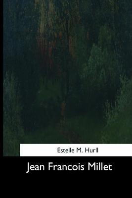 Jean Francois Millet - Hurll, Estelle M