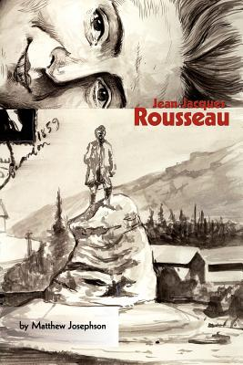 Jean-Jacques Rousseau - Josephson, Matthew