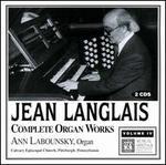 Jean Langlais: Complete Organ Works, Vol. 4