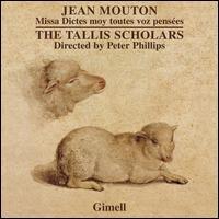 Jean Mouton: Missa Dictes moy toutes voz pensées - The Tallis Scholars