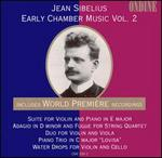 Jean Sibelius: Early Chamber Music, Vol. 2