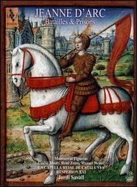 Jeanne d'Arc: Batailles & Prisons - Andrew Lawrence-King (harp); Armin Janda (lute); Francis Biggi (lute); Hespèrion XXI; Kai Wessel (counter tenor);...