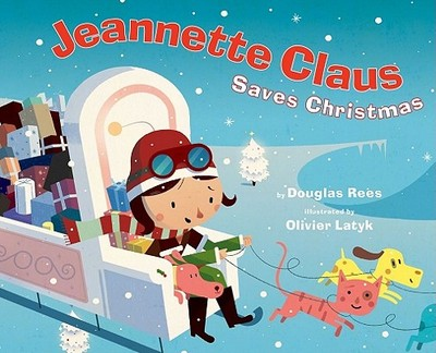 Jeannette Claus Saves Christmas - Rees, Douglas